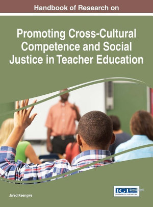 Handbook of Research on Promoting Cross Cultural Competence and Social Justice in Teacher Education PDF
