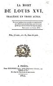 La mort de Louis XVI: tragédie en trois actes