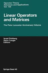 Linear Operators and Matrices: The Peter Lancaster Anniversary Volume