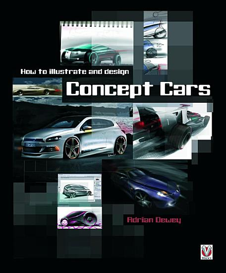 How to Illustrate and Design Concept Cars PDF