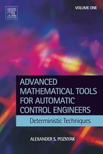 Advanced Mathematical Tools for Control Engineers  Volume 1