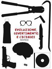 Evoluzione, Divertimento, e Cicisbei