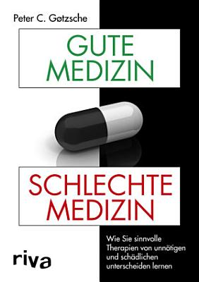 Gute Medizin  schlechte Medizin PDF