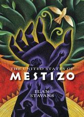 The United States of Mestizo