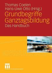 Grundbegriffe Ganztagsbildung: Das Handbuch