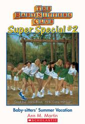 Baby-Sitters Club Super Special #2: Baby-sitters' Summer Vacation!