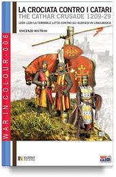 La crociata contro i catari (1209 - 1229): la terribile lotta contro gli albigesi in Linguadoca