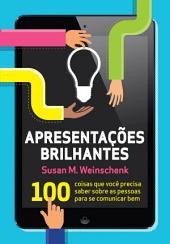 Apresentações brilhantes: 100 coisas que você precisa saber sobre as pessoas para se comunicar bem