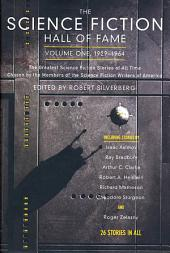 The Science Fiction Hall of Fame, Volume One 1929-1964: The Greatest Science Fiction Stories of All Time Chosen by the Members of the Science Fiction Writers of America