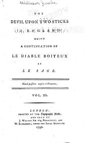 The Devil Upon Two Sticks in England: Being a Continuation of Le Diable Boiteux of Le Sage, Volume 3