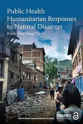 Public Health Humanitarian Responses to Natural Disasters