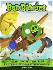 Bad Piggies Game Unofficial Tips Tricks and Walkthroughs