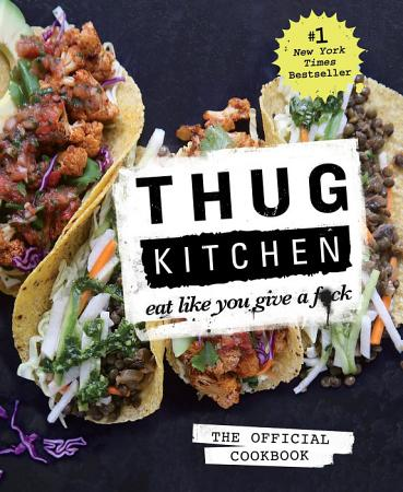 Thug Kitchen  The Official Cookbook PDF