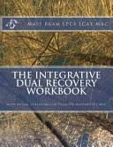 The Integrative Dual Recovery Workbook
