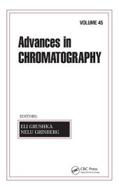 Advances in Chromatography: Volume 45