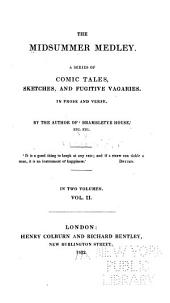 The Midsummer Medley: A Series of Comic Tales ... in Prose and Verse, Volume 2