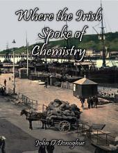 Where the Irish Spoke of Chemistry