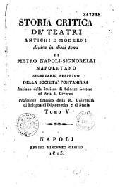 Storia Critica de'Teatri Antichi E Moderni...