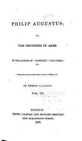 Philip Augustus: Or, The Brothers in Arms, Volume 3