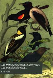 Die fremdländischen Stubenvögel: Die fremdländischen Weichfutterfresser