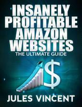 Insanely Profitable Amazon Websites: Ultimate Guide