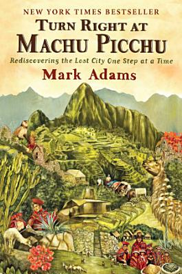 Turn Right at Machu Picchu PDF