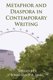 Metaphor and Diaspora in Contemporary Writing