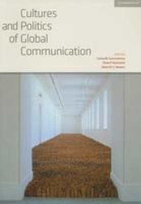 Cultures and Politics of Global Communication: Volume 34, Review of International Studies