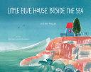 Little Blue House Beside the Sea