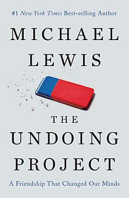 The Undoing Project  A Friendship That Changed Our Minds