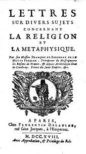Lettres sur divers sujets concernant la religion et la metaphysique