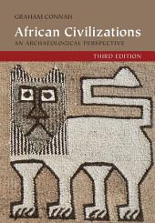African Civilizations: An Archaeological Perspective, Edition 3
