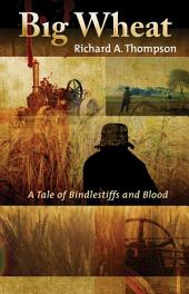 Big Wheat: A Tale of Bindlestiffs and Blood