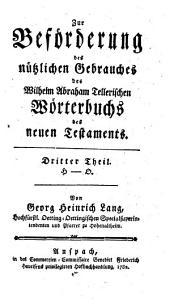 Zur Beförderung des nützlichen Gebrauches des Wilhelm Abraham Tellerischen Wörterbuchs des neuen Testaments: H - O, Band 3