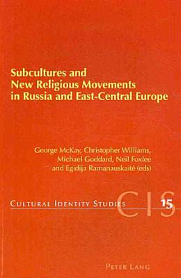 Subcultures and New Religious Movements in Russia and East Central Europe PDF