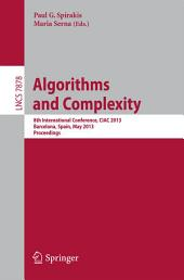 Algorithms and Complexity: 8th International Conference, CIAC 2013, Barcelona, Spain, May 22-24, 2013. Proceedings