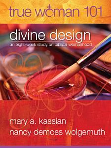 True Woman 101  Divine Design Book