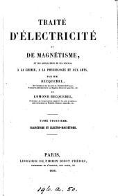 Traité d'électricité et de magnétisme, et des applications de ces sciences à la chimie, à la physiologie et aux arts, par mm. Becquerel et E. Becquerel