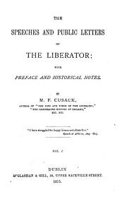 The Speeches and Public Letters of the Liberator: Volume 1