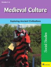 Medieval Culture: Exploring Ancient Civilizations