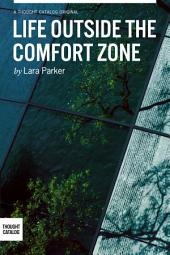 Life Outside the Comfort Zone