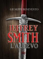 Jeffrey Smith - L'allievo