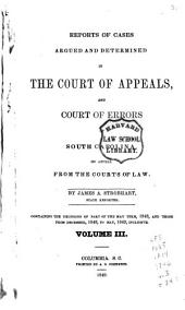 Reports of Cases Argued and Determined in the Court of Appeals and Court of Errors of South Carolina, on Appeal from the Courts of Law: Volume 3