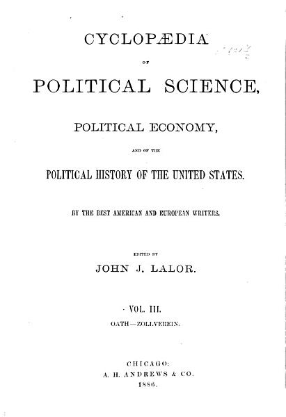 Download Cyclop  dia of Political Science  Political Economy  and of the Political History of the United States Book