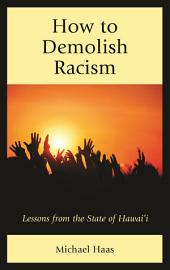 How to Demolish Racism: Lessons from the State of Hawai'i