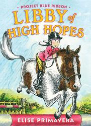 Libby Of High Hopes Project Blue Ribbon Book PDF