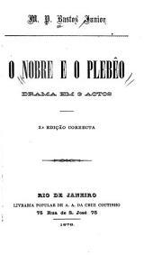 O nobre e o plebêo: drama em 3 actos