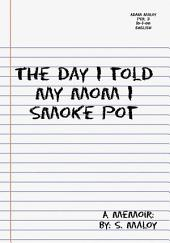 The Day I told My Mom I Smoke Pot