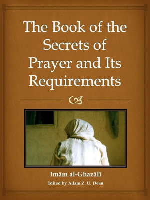 The Book of the Secrets of Prayer and its Requirements PDF