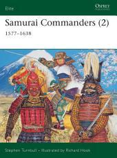 Samurai Commanders (2): 1577–1638